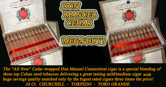 Don Manuel Cedar Connecticut...MEGA BUY !