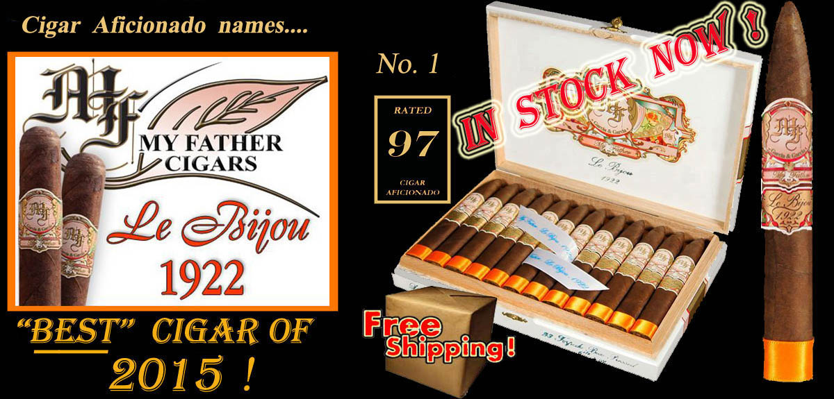 My Father..Le Bijou 1922 .. Best Cigar of 2015 .. FREE SHIPPING !